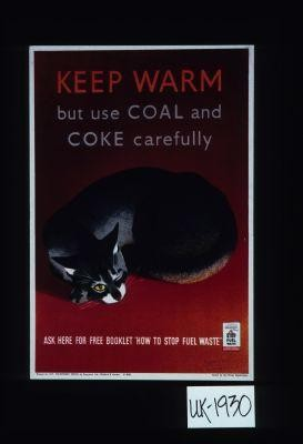 "Keep warm but use coal and coke carefully. Ask here for free booklet ""How to stop fuel waste"""