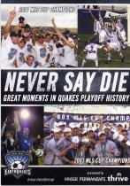 Never Say Die / Great Moments in Quakes Playoff History