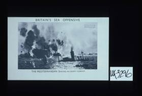 Britain's sea offensive. The Mediterranean: sinking an enemy convoy