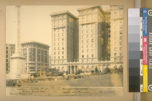 Looking South West across Union Square. Elkan Gunst Bldg. [building], Naval Monument, Hotel St. Francis
