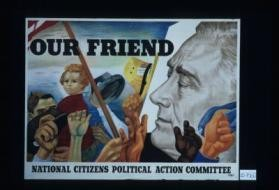Our friend. National Citizens Political Action Committee