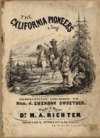 The California pioneers : a song / words & music by Dr. M. A. Richter