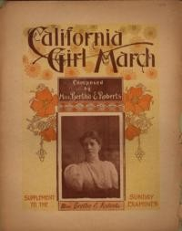 The California girl march / composed by Miss Bertha E. Roberts
