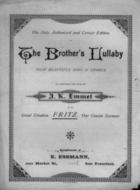 "Brother's lullaby : that beautiful song & chorus / as composed and sung by J. K. Emmet in his creation ""Fritz"", our cousin German"