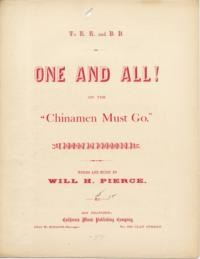 One and all!, or, The Chinamen must go : song and chorus / words and music by Will H. Pierce