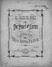 El jaleo de Jerez = the pearl of Xeres / the words freely imitated from the Spanish by Fred Lyster