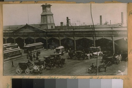 The Old Oakland Ferry Building, 1890. Foot of Market St. Market St. Cable R.R. Old Mission St. Horse Car