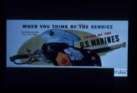 When you think of joining the service, think of the U.S. Marines. Enilstments accepted for 2, 3 or 4 years
