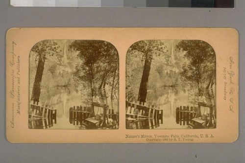 Nature's Mirror, Yosemite Falls, California, U. S. A. (Tissue Stereograph)