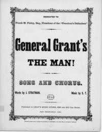 General Grant's the man! : song and chorus / words by J. Stratman ; music by S.T