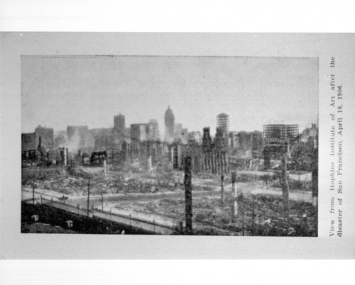 View from Hopkins Institute of Art after the disaster of San Francisco, April 18, 1906