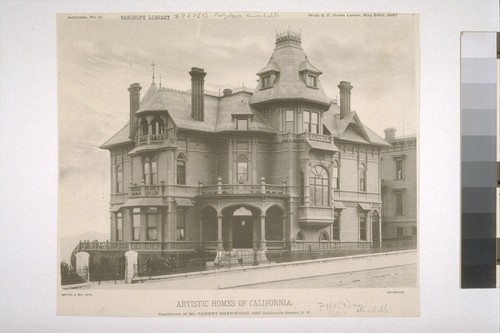 "Residence of Mr. Robert Sherwood, 1123 California Street, S. F., Artotype No. 11, with ""S. F. News Letter,"" May 28th, 1887"