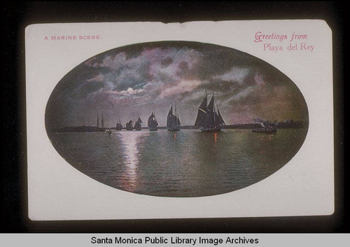 Masted ships and steamer near Playa Del Rey in Santa Monica Bay