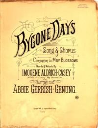 Bygone days : song and chorus / arr. by Abbie Gerrish-Genung ; words and melody by Imogene Aldrich-Casey