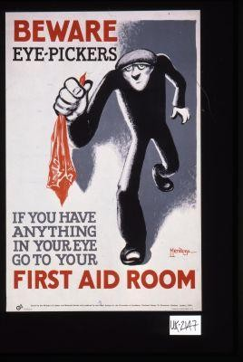 Warning. [Verso:] Beware eye-pickers. If you have anything in your eye go to your first aid room
