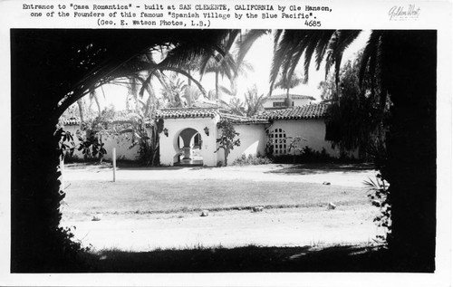 Entrance to Casa Romantica, San Clemente, ca. 1940
