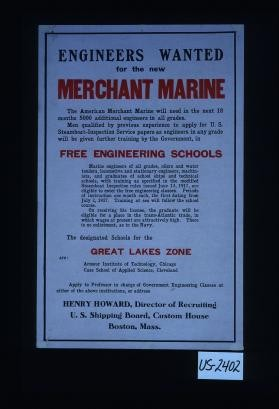 Engineers wanted for the new Merchant Marine. The American Merchant Marine will need in the next 18 months 5000 additional engineers in all grades ... Free engineering schools. ... The designated schools for the Great Lakes zone are: Armour Institute of Technology, Chicago; Case School of Applied Science, Cleveland. Apply to the professor in charge ... or Henry Howard, Director of Recruiting, U.S. Shipping Board, Custom House, Boston, Mass