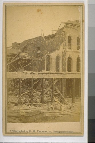 [Ruins of unidentified building. Following earthquake of 1868. San Francisco?]