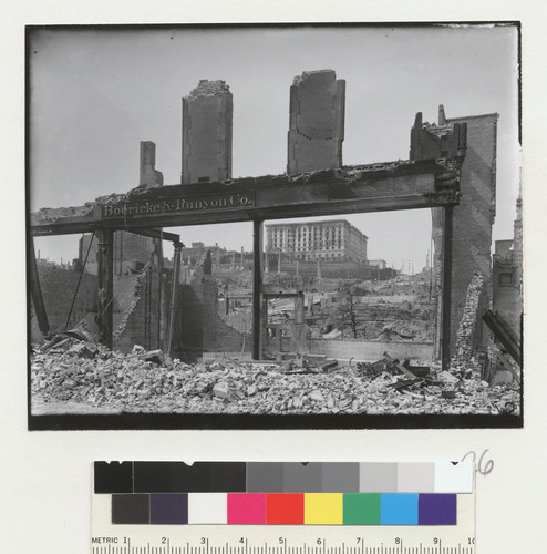 [Ruins of Boericke & Runyon Co.. View of Nob Hill and Fairmont Hotel in distance.]