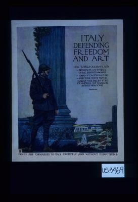 Italy defending freedom and art. How to help our brave ally: - speak well of Italy's great service in the war - hang out the Italian flag - send your check to the Italian War Relief Fund of America, 347 Madison Ave., New York. Room 2011. Funds are provided to Italy promptly and without deductions