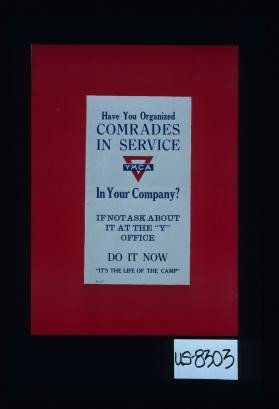 Have you organized comrades in service in your company? ... YMCA