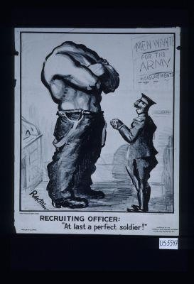"Recruiting officer: ""At last the perfect soldier!"""