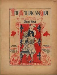 The American girl / by Anna Held ; arranged for piano by E.E. Schmitz