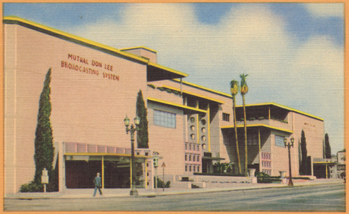 Mutual Don Lee Broadcasting System, Hollywood, California, radio K.H.J. and television channel #2 studios, 765
