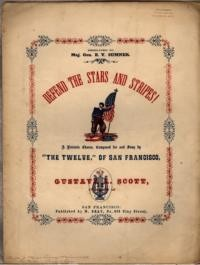 "Defend the stars and stripes! / words by a member of ""The Twelve"" ; music by Gustave A. Scott"