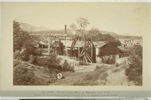 Yucca Paper Mill at Revena [i.e. Ravenna?], S.P.R.R. [Southern Pacific Railroad]. B. 4,309. [Photograph by Carleton E. Watkins. Watkins' New Boudoir Series Yo Semite and Pacific Coast.]