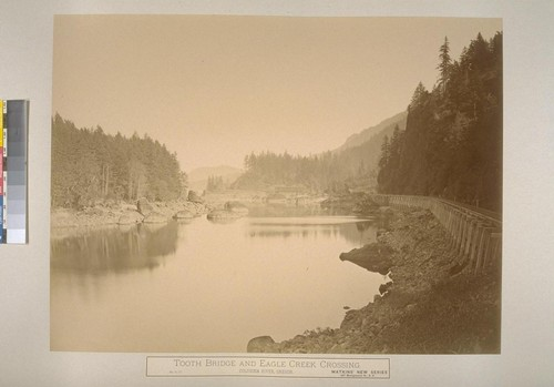Tooth Bridge and Eagle Creek Crossing, Columbia River, Oregon
