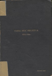 Notes from pastoral training, 1954-1955 = Curs biblic pregatitor 1954-1955