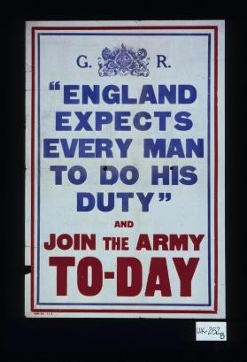 "G.R. ""England expects every man to do his duty"" and join the Army today"
