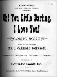 Oh! you little darling, I love you! : comic song / newly arranged by Louis Schmidt, Sr