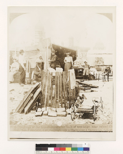 Dwellings of the homeless--shelter built of wreckage, near ruined City Hall, San Francisco, Cal. [No. 8198.]