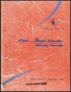 Attorney General's Asian and Pacific Islander Advisory Committee, Final Report, 1988-12