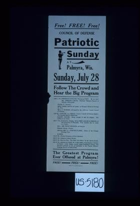 Free free free. Council of Defense. Patriotic Sunday at Palmyra, Wis. ... Follow the crowd and hear the big program. 10:30 A.M
