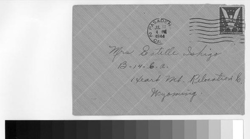 Letter, 1944 July 17, Pasadena, Calif. to Mrs. Estelle Ishigo, Heart Mountain, Wyo