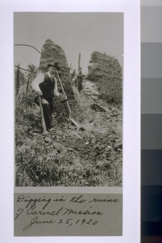 Digging in the ruins of Carmel Mission - June 25, 1920