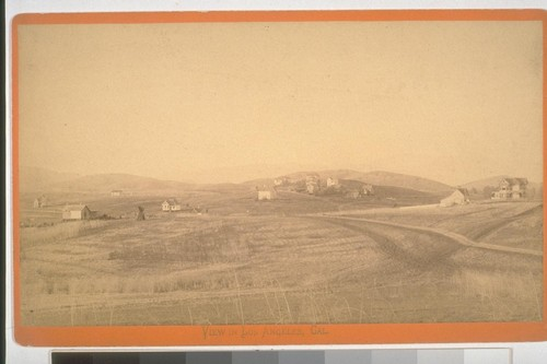 View in Los Angeles, California ca. 1860-1870 [Open land, few houses]