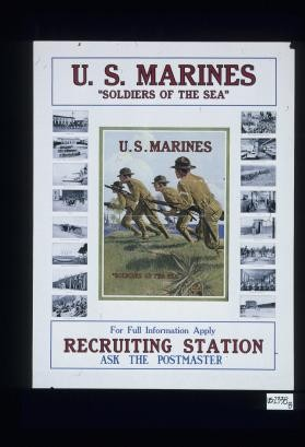 "U.S. Marines. ""Soldiers of the sea"" ... For full information apply recruiting station"