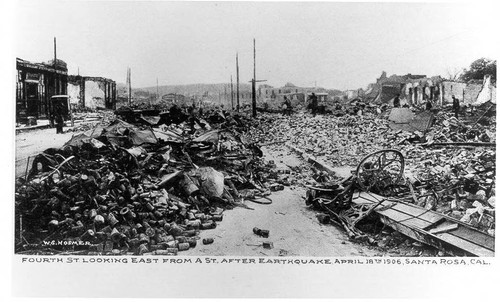 Fourth St. looking east from A St. after earthquake, April 18th 1906