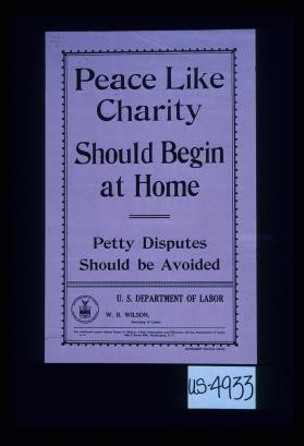 Peace like charity should begin at home. Petty disputes should be avoided