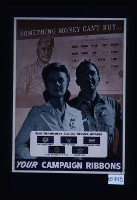Something money can't buy ... Your campaign ribbons