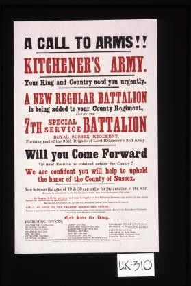 A call to arms!! Kitchener's Army. Your King and Country need you urgently ... We are confident you will help to uphold the honor of the County of Sussex