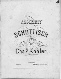 Assembly : schottisch / music by Chas. Kohler