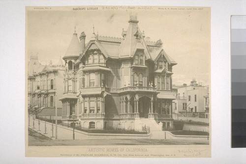 "Residence of Mr. Charles Holbrook, N. W. Cor. Van Ness Avenue and Washington Sts., S. F., Artotype No. 4., with ""S. F. News Letter,"" April 9th, 1887"
