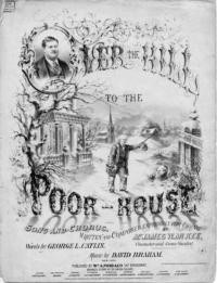 Over the hill to the poor-house : song and chorus / written and composed expressly for and sung by Mr. James W. McKee, character and comic vocalist ; words by George L. Catlin ; music by David Braham