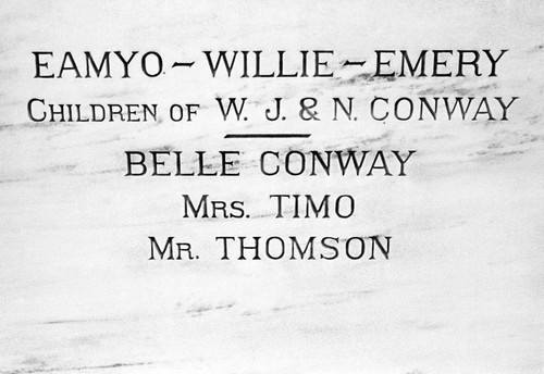 Gravestone--Eamyo--Willie--Emery Children of WJ & N Conway Belle Conway, Mrs Timo, Mr Thomson