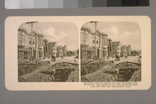Looking South from 17th and Howard Sts. Showing the effects of the Earthquake Apr. 18th 1906. San Francisco, Cal